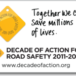 Decade of Action for Road Safety: Launching a Worldwide Movement to Save Lives